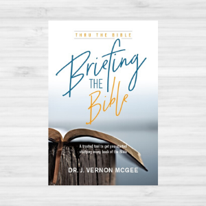 Briefing the Bible Book by Dr. J. Vernon McGee